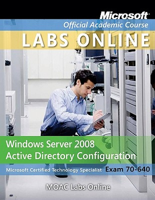 Windows Server 2008 Active Directory Configuration (70-640) By Kane, John (EDT)